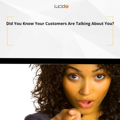 Did You Know Your Customers Are Talking About You