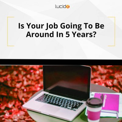 Is Your Job Going To Be Around In 5 Years?