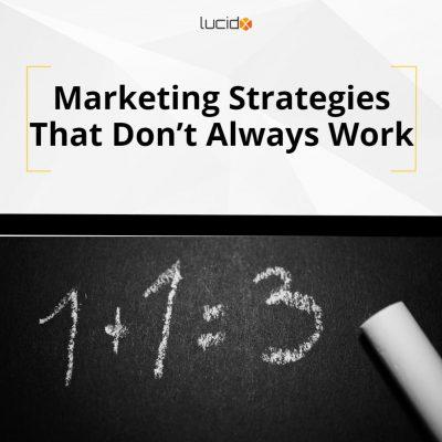 Marketing Strategies That Don't Always Work
