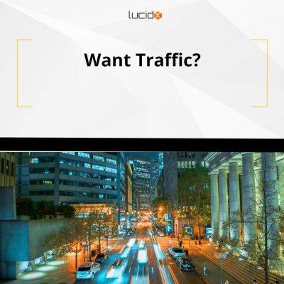 Want Traffic?