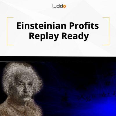 Einsteinian profits replay ready